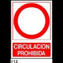 SEÑAL AL. NORM. A3 CAT. R-113 - CIRCULACIO PROHIBI
