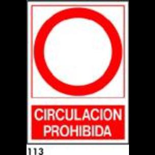 SEÑAL PVC NORM. A4 CAT. R-113 - CIRCULACIO PROHIBI
